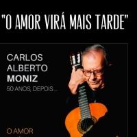 """""""O Amor Virá Mais Tarde"""" é o mais recente disco de Carlos Alberto Moniz"""
